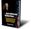 ...And Jefferson Rolled Over... by Michael Frisbee